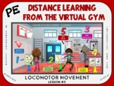 PE Distance Learning from the Virtual Gym- Locomotor Movem