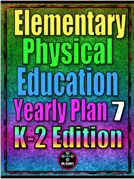 PE Elementary Physical Education K-5 Yearly Plan 7
