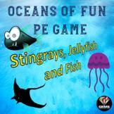 PE Game - Oceans of Fun Game # 1: Stingrays, Jellyfish and Fish