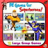 "PE Games for Super Heroes!- ""12 Large Group Games"""