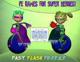 """PE Games for Superheroes!- """"Fast-Flash-Freeze"""""""