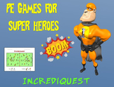 "PE Games for Superheroes!- ""Incrediquest"""