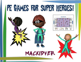 "PE Games for Superheroes!- ""Mackidver"""