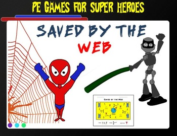 """PE Games for Superheroes!- """"Saved by the Web"""""""