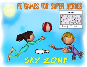 "PE Games for Superheroes!- ""Sky Zone"""