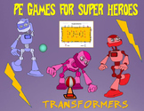 "PE Games for Superheroes!- ""Transformers"""