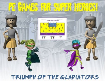 """PE Games for Superheroes!- """"Triumph of the Gladiators"""""""