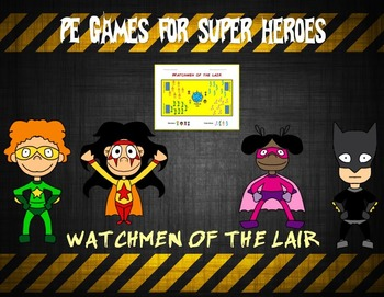 "PE Games for Superheroes!- ""Watchmen of the Lair"""
