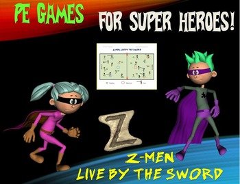 """PE Games for Superheroes!- """"Z-Men: Live by the Sword"""""""