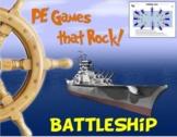 """PE Games that Rock! - """"BattleShip"""""""
