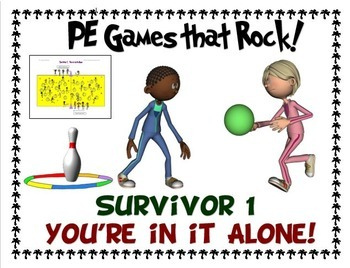 "PE Games that Rock! - ""Survivor 1; You're in it alone"""