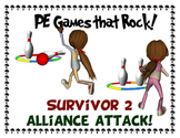 "PE Games that Rock! - ""Survivor 2; Alliance Attack"""