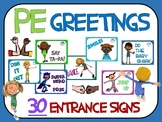 PE Greetings- 30 Entrance Signs