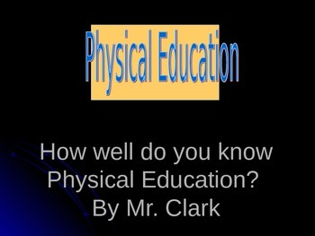 "Physical Education ""How well do you know Physical Education"" PowerPoint"