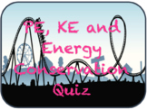 PE, KE and Energy Conservation Quiz