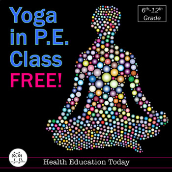 P.E. Lesson FREE: Yoga in P.E. Class (Or, do this workout at home!!)