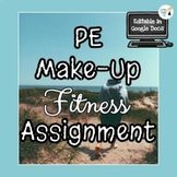 PE Make-Up worksheet - Fully Editable in Google Docs!