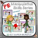 PE Manipulative Skills Series- 10 Set SUPER BUNDLE
