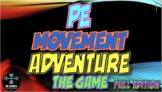 PE Movement Adventure The Game Full Edition