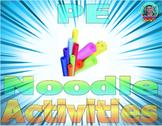 PE Noodles Activities!