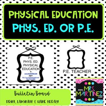 PE, PHYS ED, PHYSICAL EDUCATION