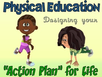 PE Entry Poster: Physical Education- Designing Your Action Plan for Life!