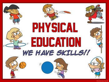 PE Entry Poster: Physical Education- We Have Skills!!