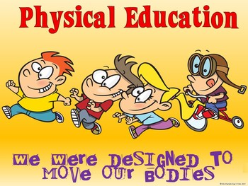 PE Poster: We were Designed to Move our Bodies!