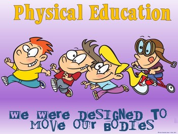 PE Entry Poster: We were Designed to Move our Bodies!