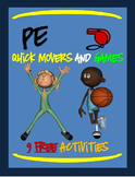 "PE Quick Movers and Games! - ""9 Free Activities"""