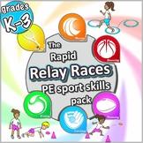 PE Sport Relay Race activities: The rapid Relay Races PE Sport pack - Grades K-3