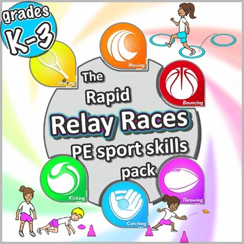 PE Sport Relay Race activities: The rapid Relay Races PE Sport pack - Grades K-3