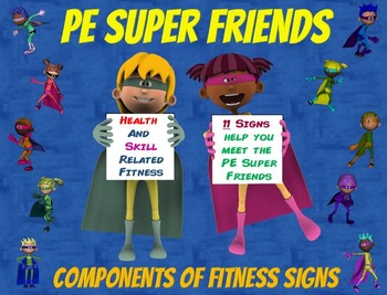 PE Super Friends- 11 Health and Skill Related Components of Fitness Signs
