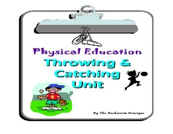 P.E. - Throwing and Catching Unit
