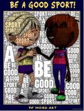 "PE Word Art Poster: ""Be a Good Sport"""