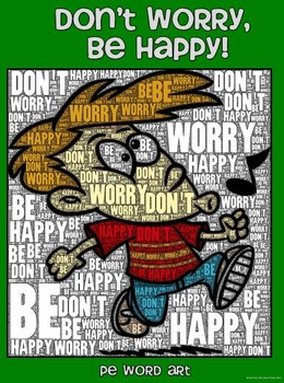 """PE Word Art Poster: """"Don't Worry, Be Happy"""""""