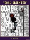 "PE Word Art Poster: ""Goal Oriented"""