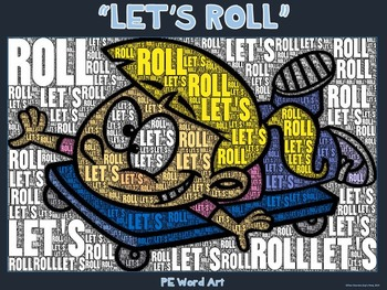 "PE Word Art Poster: ""Let's Roll"""