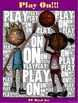 """PE Word Art Poster: """"Play On!"""""""