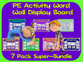 PE Word Wall Display Boards- 7 Pack, PE Activity Super Bundle
