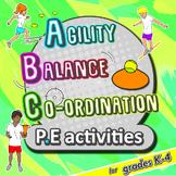 PE activities: Agility, Balance, & Co-ordination - Fundamentals for development