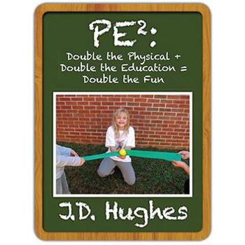 PE2: Double the Physical + Double the Education=Double the Fun! (Hard Copy)