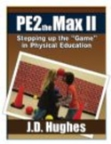 PE2theMax II: Stepping up the Game in Physical Education (Hard Copy)
