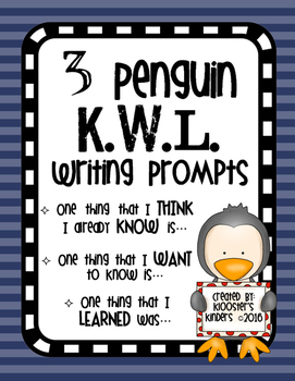 Penguin KWL Writing Prompts - Think I KNOW - WANT to know - LEARNED - KWL Chart