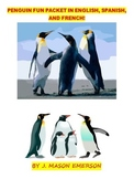 PENGUINS FUN PACKET IN ENGLISH, SPANISH AND FRENCH {SCIENCE, ELL, ESL HELPFUL}