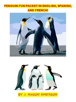 PENGUINS FUN PACKET IN ENGLISH, SPANISH AND FRENCH {SCIENC