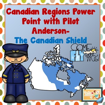 PEOPLE AND ENVIRONMENTS: PHYSICAL REGIONS OF CANADA Canadian Shield