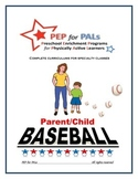 PEP BASEBALL Parent/Child PE Lesson plans curriculum