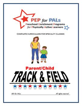 PEP TRACK & FIELD Parent/Child PE Lesson plans preschool curriculum