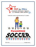PEP SOCCER Parent/Child PE Lesson plans preschool curriculum